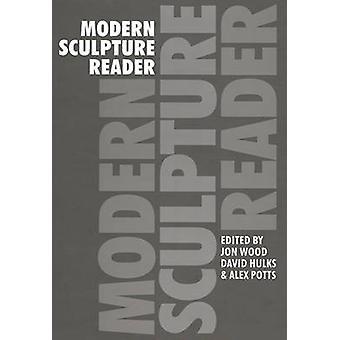 Modern Sculpture Reader by Jon Wood - David Hulks - Alex Potts - 9781