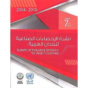 Bulletin for Industrial Statistics for Arab Countries 2004-2010 (7th
