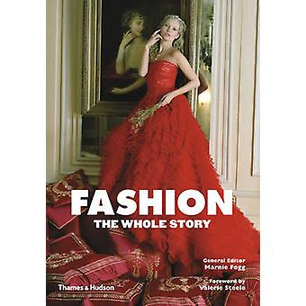 Fashion - The Whole Story by Marnie Fogg - Valerie Steele - 9780500291