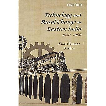 Teknik och landsbygdens förändring i östra Indien: 1830-1980