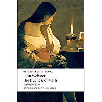 Die Herzogin von Malfi und andere Stücke (Klassiker der Oxford Welt)