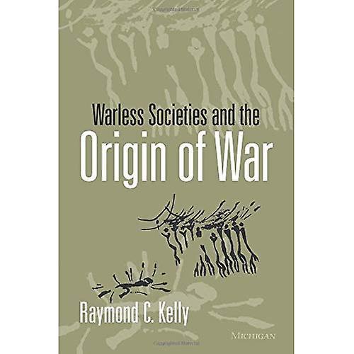 Warless Societies and the Origin of War