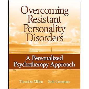 Övervinna resistenta personlighetsstörningar: En personlig psykoterapi strategi