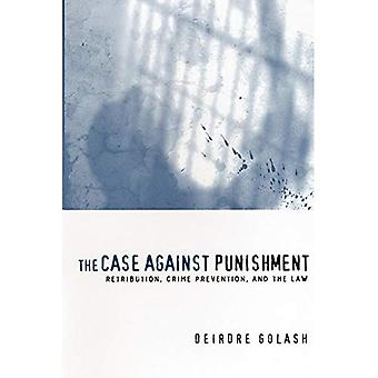 Sagen mod straf: Retribution, forebyggelse af kriminalitet og loven