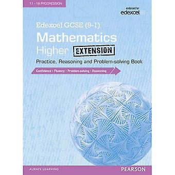 Edexcel GCSE (9-1) Mathematics: Higher Extension Practice, Reasoning and Problem-Solving Book: Higher extension...