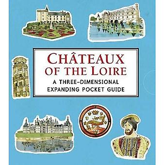 Cho�teaux of the Loire: A Three-Dimensional Expanding Pocket Guide (Three Dimensional Expanding Gd)