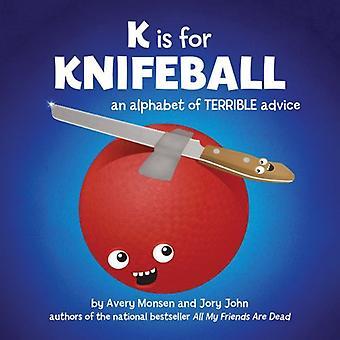 K is for Knifeball: An Alphabet of Terrible Advice