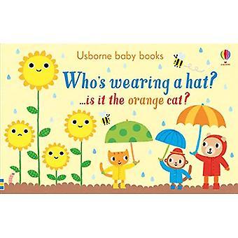 Kuka on yllään hattu? (Usborne Baby kirjat) [Kuvakirja]