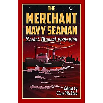 The Merchant Navy Seaman Pocket Manual 1939-1945 (Pocket Manual)