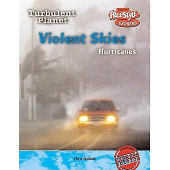 Violent Skies: Hurricanes (Raintree Freestyle: Turbulent Planet): Hurricanes (Raintree Freestyle: Turbulent Planet)