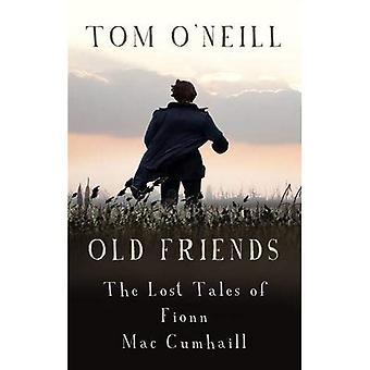 Old Friends: The Lost Tales of Fionn MacCumhaill