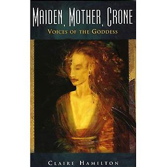 Maiden, Mother, Crone: Voices of the Goddess