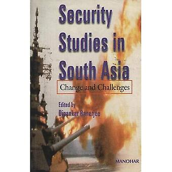 Security Studies in South Asia: Change and Challenges