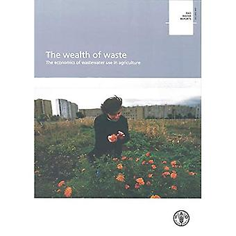 The Wealth of Waste: The Economics of Wastewater Use in Agriculture (FAO Water Repots)