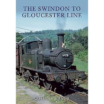 Swindon til Gloucester linje af Colin G. Maggs - 9781848683419 bog