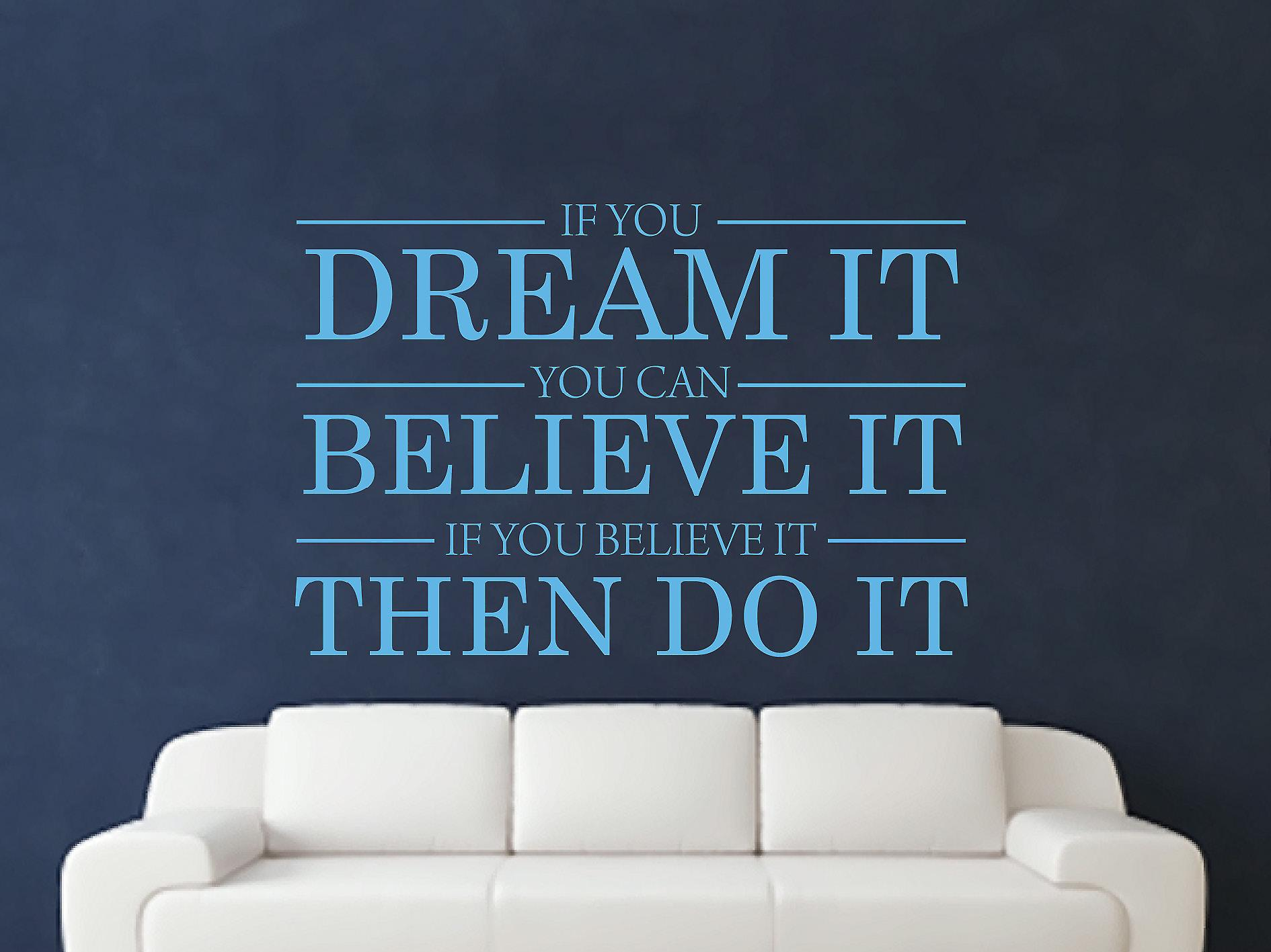 Dream It Believe It Do It Wall Art Sticker - Arctic Blue