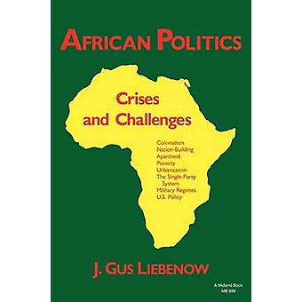 African Politics Crises and Challenges by Liebenow & J. Gus