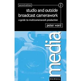 Studio and Outside Broadcast Camerawork by Ward & Peter