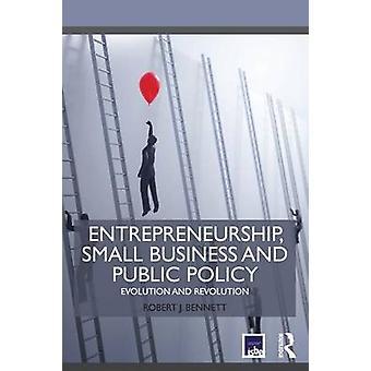Unternehmertum Kleinunternehmen und öffentliche Ordnung Evolution und Revolution von Bennett & Robert J.