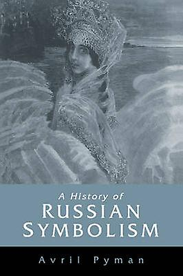 A History of Russian Symbolism by Pyhomme & Avril