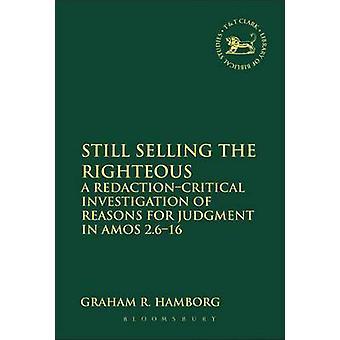 Nog steeds de verkoop van het RedactionCritical rechtvaardigen A onderzoek naar overwegingen van vonnis in Amos 2.616 door Hamborg & Graham R.