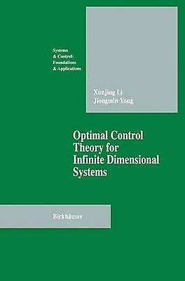 Optimal Control Theory for Infinite Dimensional Systems by Li & Xungjing