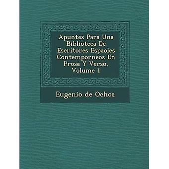 Apuntes Para Una Biblioteca De Escritores Espaoles Contemporneos En Prosa Y Verso Band 1 von Ochoa & Eugenio de