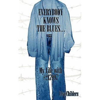 Everybody Knows the Blues.  My Life with 217997 by Childers & Lisa