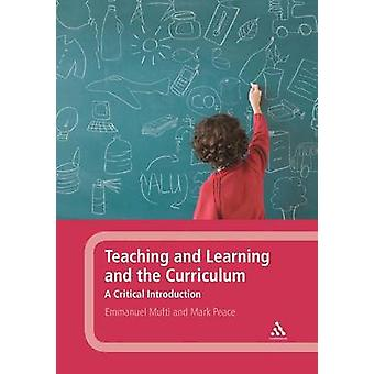 Teaching and Learning and the Curriculum by Mufti & Emmanuel
