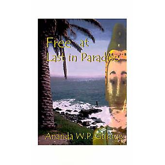 Free at Last in Paradise A Historical Novel on Sri Lanka by Guruge & Ananda W. P.