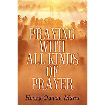 Beten mit allen Arten des Gebets von Manu & Henry Owusu
