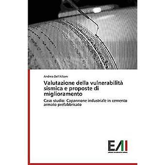Valutazione della vulnerabilit sismica e proposte di miglioramento by DellAlbani Andrea