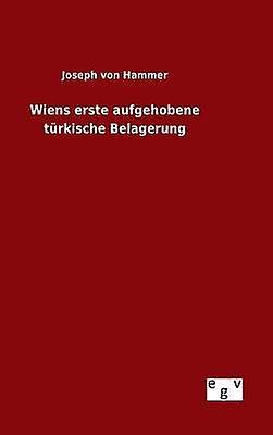 Wiens erste aufgehobene trkische Belagerung by Hammer & Joseph von
