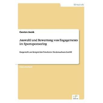 Auswahl Und Bewertung von Engagements Im Sportsponsoring von Jacob & Carsten
