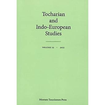 Tocharian and IndoEuropean Studies Vol. 12 by Rasmussen & Jens Elmegrd
