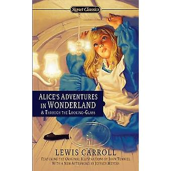 Alice's Adventures in Wonderland & Through the Looking Glass by Lewis