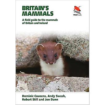 Britain's Mammals - A Field Guide to the Mammals of Britain and Irelan