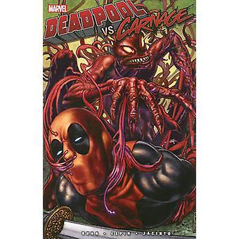 Deadpool vs. Carnage by Cullen Bunn - Salva Espin - Kim Jacinto - 978