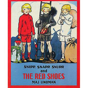 Snipp - Snapp - Snurr - and the Red Shoes by Maj Lindman - 9780807574