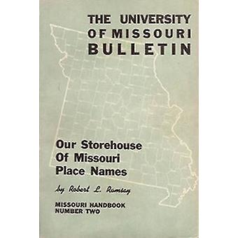 Our Storehouse of Missouri Place Names by Robert L. Ramsay - 97808262