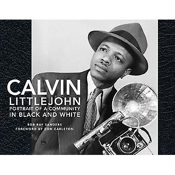 Calvin Littlejohn - Portrait of a Community in Black and White by Bob