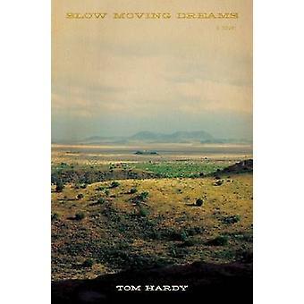 Slow Moving Dreams by Tom Hardy - 9780875654249 Book