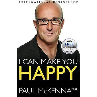 I Can Make You Happy by Paul McKenna - 9781401949013 Book