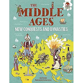 The Middle Ages - New Conquests and Dynasties by John Farndon - 978151