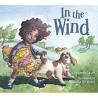 In the Wind by Elizabeth Spurr - Manelle Oliphant - 9781561458547 Book