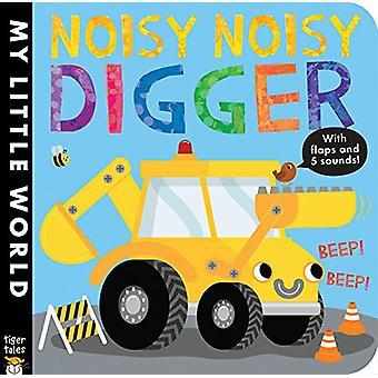 Noisy Noisy Digger by Jonathan Litton - Fhiona Galloway - 97815892524