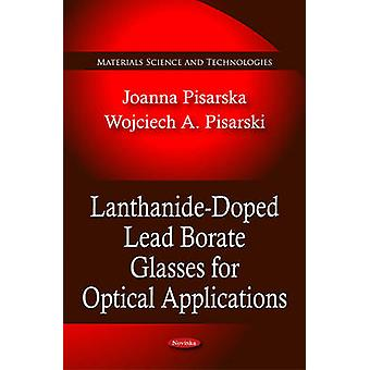 Lanthanide-Doped Lead Borate Glasses for Optical Applications by Joan