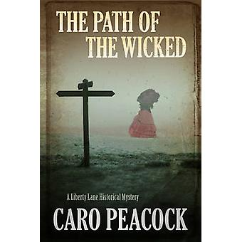 The Path of the Wicked by Caro Peacock - 9781780290416 Book