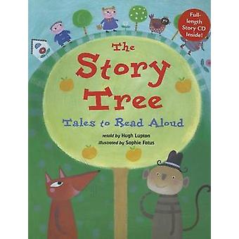 The Story Tree - Tales to Read Aloud by Hugh Lupton - Sophie Fatus - 9