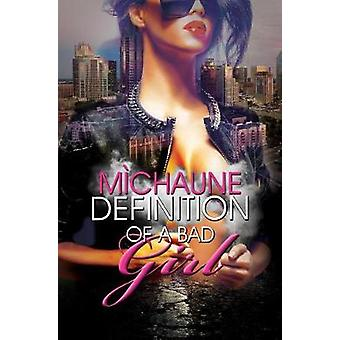 Definition Of A Bad Girl by Definition Of A Bad Girl - 9781945855047